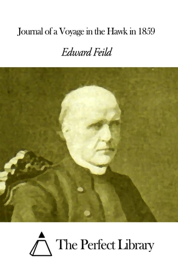Journal of a Voyage in the Hawk in 1859 ebook by Edward Feild