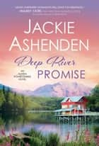 Deep River Promise ebook by Jackie Ashenden