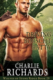 Driving Borscht Batty ebook by Charlie Richards