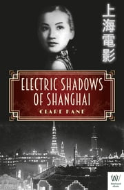 Electric Shadows of Shanghai ebook by Clare Kane