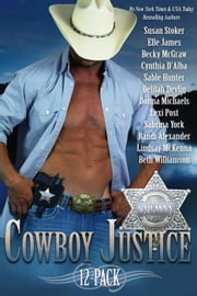 Cowboy Justice 12-Pack ebook by Elle James,Susan Stoker,Becky McGraw,Cynthia D'Alba,Delilah Devlin,Beth Williamson,Donna Michaels,Lexi Post,Sabrina York,Randi Alexander,Lindsay McKenna,Sable Hunter