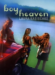 Boy Heaven ebook by Laura Kasischke