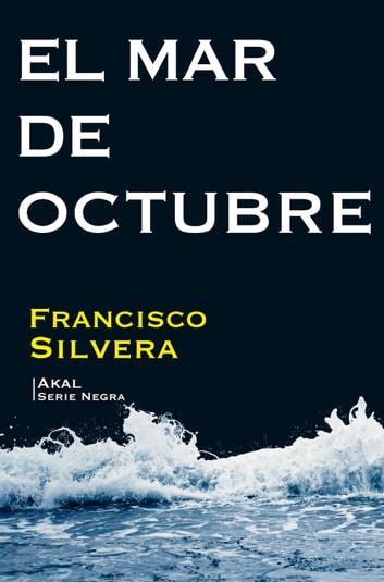 El mar de octubre - (Estampas negras) ebook by Francisco Silvera