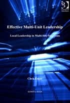 Effective Multi-Unit Leadership ebook by Professor Chris Edger