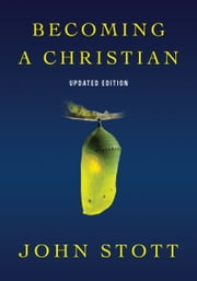 Becoming a Christian ebook by John Stott,Drew Blankman