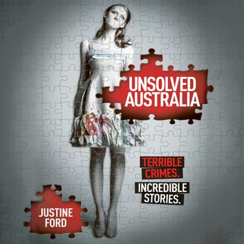 Unsolved Australia audiobook by Justine Ford