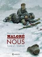 Malgré Nous T02 - Ost front ebook by