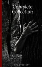 H. P. Lovecraft: The Complete Fiction ebook by H.P Lovecraft
