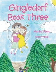 Gingledorf Book Three - Friends Forever ebook by Marta Visola,Avery Visola