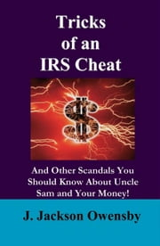 Tricks of an IRS Cheat ebook by J Jackson Owensby