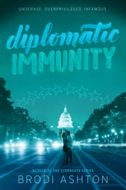 Diplomatic Immunity ebook by Brodi Ashton
