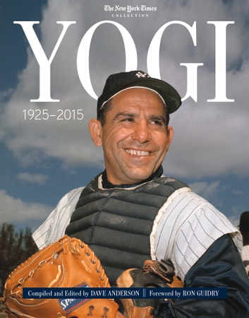 Yogi: 1925-2015 ebook by The New York Times