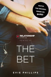 Relationship Status Rewind #1: The Bet ebook by Evie Phillips