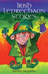 Irish Leprechaun Stories ebook by Bairbre McCarthy