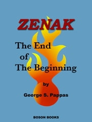 Zenak: The End of the Beginning ebook by George S. Pappas