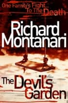 The Devil's Garden ebook by Richard Montanari