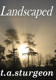 Landscaped ebook by T.A. Sturgeon