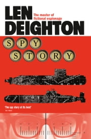 Spy Story ebook by Len Deighton