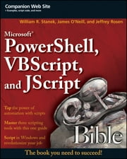 Microsoft PowerShell, VBScript and JScript Bible ebook by William R. Stanek,James O'Neill,Jeffrey Rosen