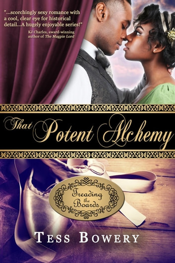 That Potent Alchemy - Treading the Boards, #3 ebook by Tess Bowery