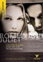 Romeo and Juliet: York Notes Advanced ebook by William Shakespeare