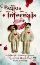 Beijos infernais ebook by Alyson Noel, Kristin Cast, Francesca Lia Block,...
