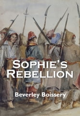 Sophie's Rebellion ebook by Beverley Boissery