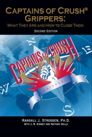 Captains of Crush Grippers: ebook by Randall J. Strossen, Ph.D., with J.B. Kinney and Nathan Holle
