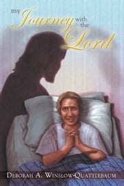 My Journey with the Lord ebook by Deborah A. Winslow-Quattlebaum