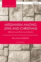 Messianism Among Jews and Christians ebook by Dr. William Horbury