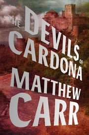 The Devils of Cardona ebook by Matthew Carr