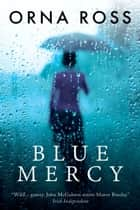 Blue Mercy - A Heartbreaking, Page-Turning Irish Family Drama ebook by Orna Ross