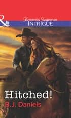 Hitched! (Mills & Boon Intrigue) ebook by B.J. Daniels
