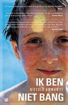 Ik ben niet bang ebook by Niccolò Ammaniti