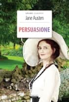 Persuasione - Ediz. integrale ebook by Jane Austen