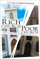 Rich Church, Poor Church - Keys to Effective Financial Ministry ebook by J. Clif Christopher