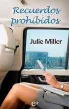 Recuerdos prohibidos ebooks by Julie Miller