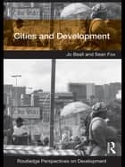 Cities and Development ebook by Jo Beall, Sean Fox