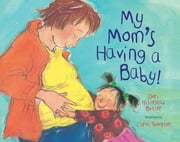 My Mom's Having a Baby ebook by Dori Hillestad Butler,Carol Thompson
