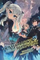 Death March to the Parallel World Rhapsody, Vol. 3 (light novel) ebook by Hiro Ainana