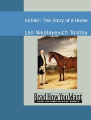 Strider: The Story Of A Horse ebook by Leo Nikolayevich Tolstoy