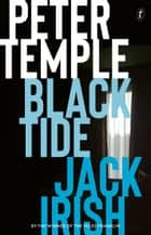 Black Tide - Jack Irish book 2 ebook by Peter Temple