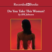 Do You Take This Woman? audiobook by R.M. Johnson