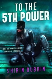 To the Fifth Power ebook by Shirin Dubbin