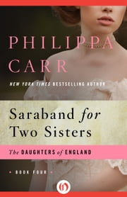 Saraband for Two Sisters ebook by Philippa Carr