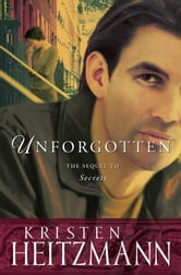 Unforgotten (The Michelli Family Series Book #2) ebook by Kristen Heitzmann