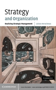 Strategy and Organization - Realizing Strategic Management ebook by Loizos Heracleous