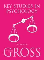Key Studies in Psychology 6th Edition ebook by Richard Gross