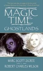 Magic Time ebook by Marc Zicree, Barbara Hambly