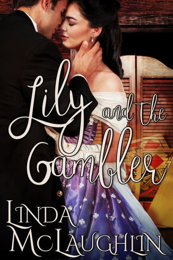 Lily and the Gambler ebook by Linda McLaughlin